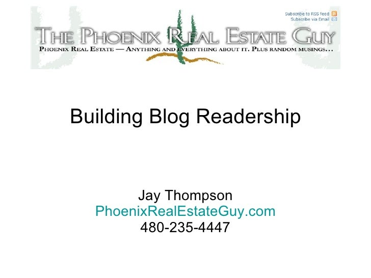 Building Blog Readership Jay Thompson PhoenixRealEstateGuy .com 480-235-4447
