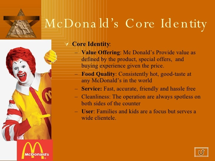mcdonalds corporate identity Mcdonald's corporate communications mcdonald's corp, is the world's largest chain of restaurants it's changing external environment causes mcdonalds to evolve and adapt daily.