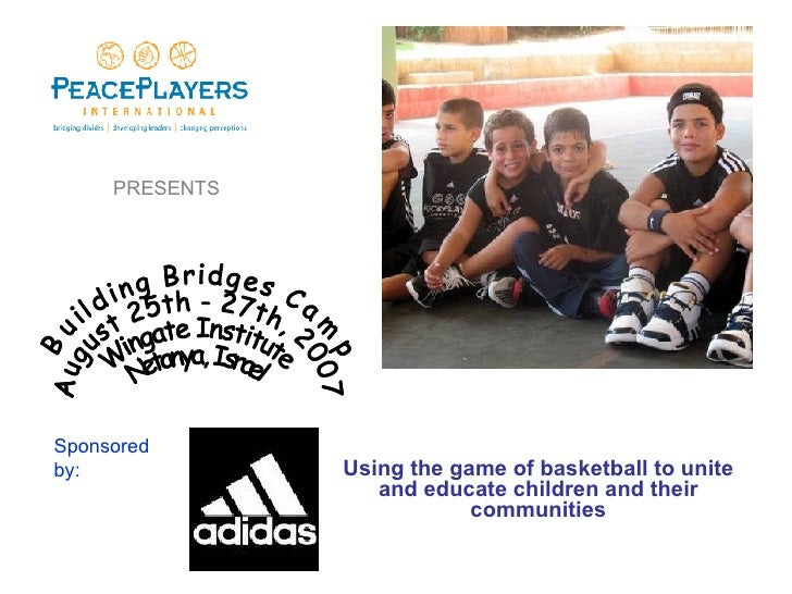Using the game of basketball to unite and educate children and their communities Building Bridges Camp  August 25th - 27th...