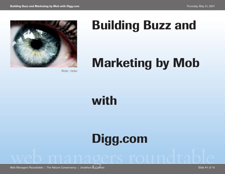 Building Buzz and Marketing by Mob with Digg.com                          Thursday, May 31, 2007                          ...