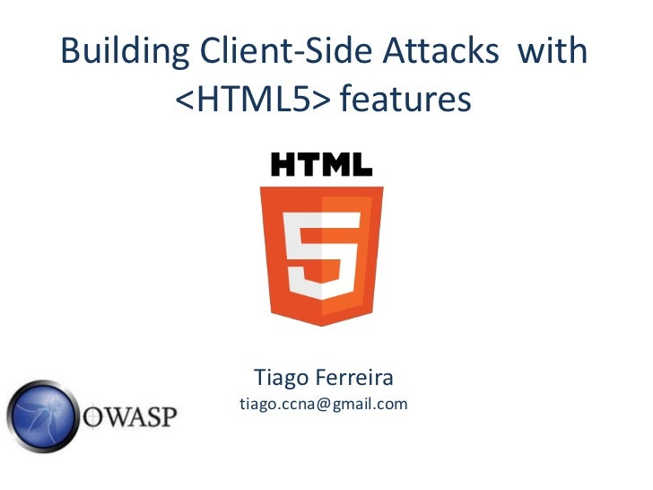 Building Client-Side Attacks with HTML5 Features