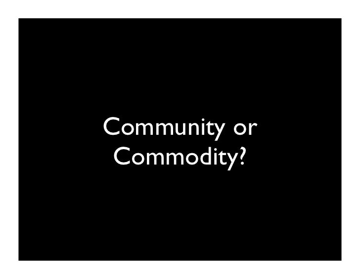 Building Communities Online presentation: Commodity or Community?