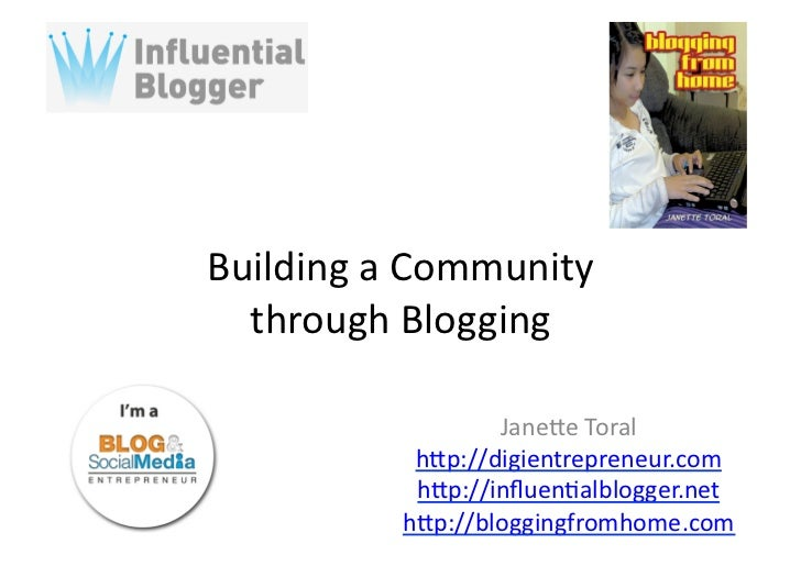 Building	  a	  Community	  	    through	  Blogging	                          Jane3e	  Toral	                   h3p://digie...