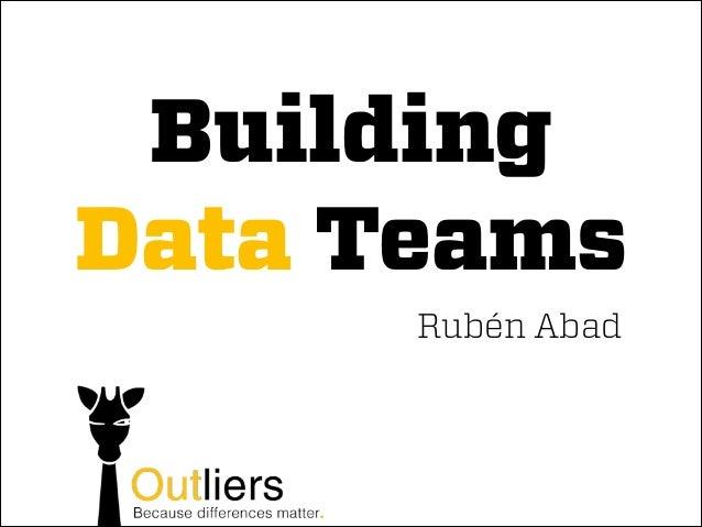 Building Data Teams Rubén Abad