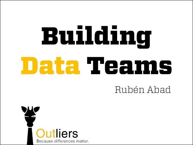 Building Data Teams - SmashTech BCN 13/02/2014