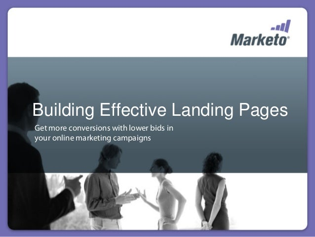 Building Effective Landing PagesGet more conversions with lower bids inyour online marketing campaigns