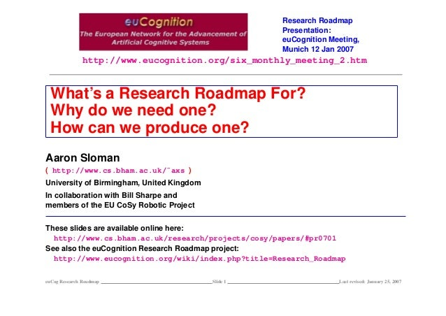 Research Roadmap Presentation: euCognition Meeting, Munich 12 Jan 2007  http://www.eucognition.org/six_monthly_meeting_2.h...