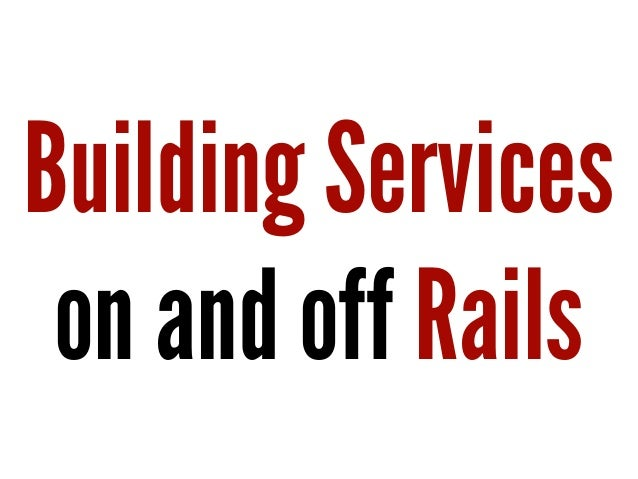 Building Services on and off Rails