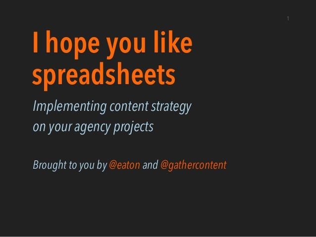 I hope you like spreadsheets Implementing content strategy on your agency projects ! Brought to you by @eaton and @gatherc...