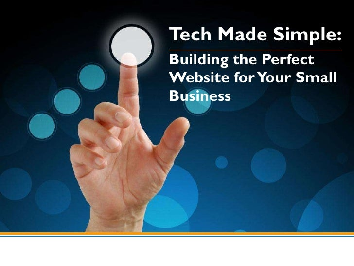 Tech Made Simple: Building the Perfect Website for Your Small Business