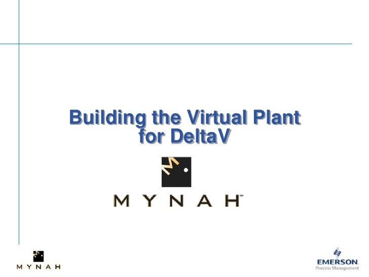 Building the Virtual Plant for DeltaV<br />