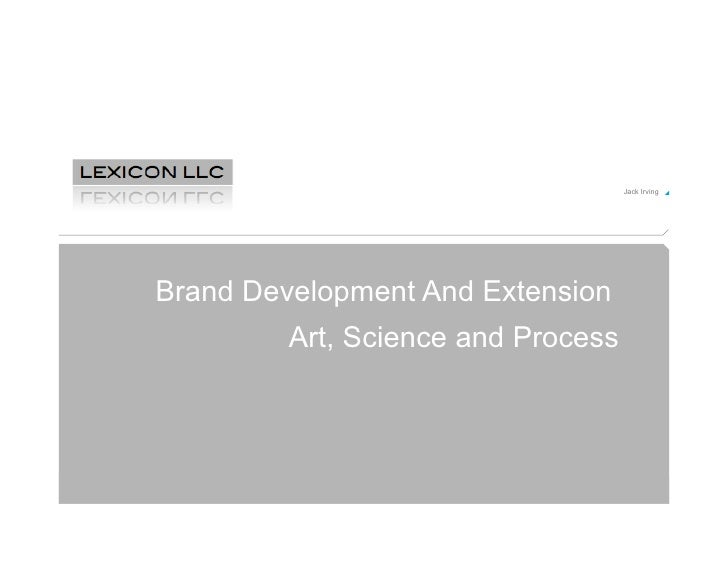 Jack Irving!         Title of Presentation here   Brand Development And Extension           Art, Science and Process