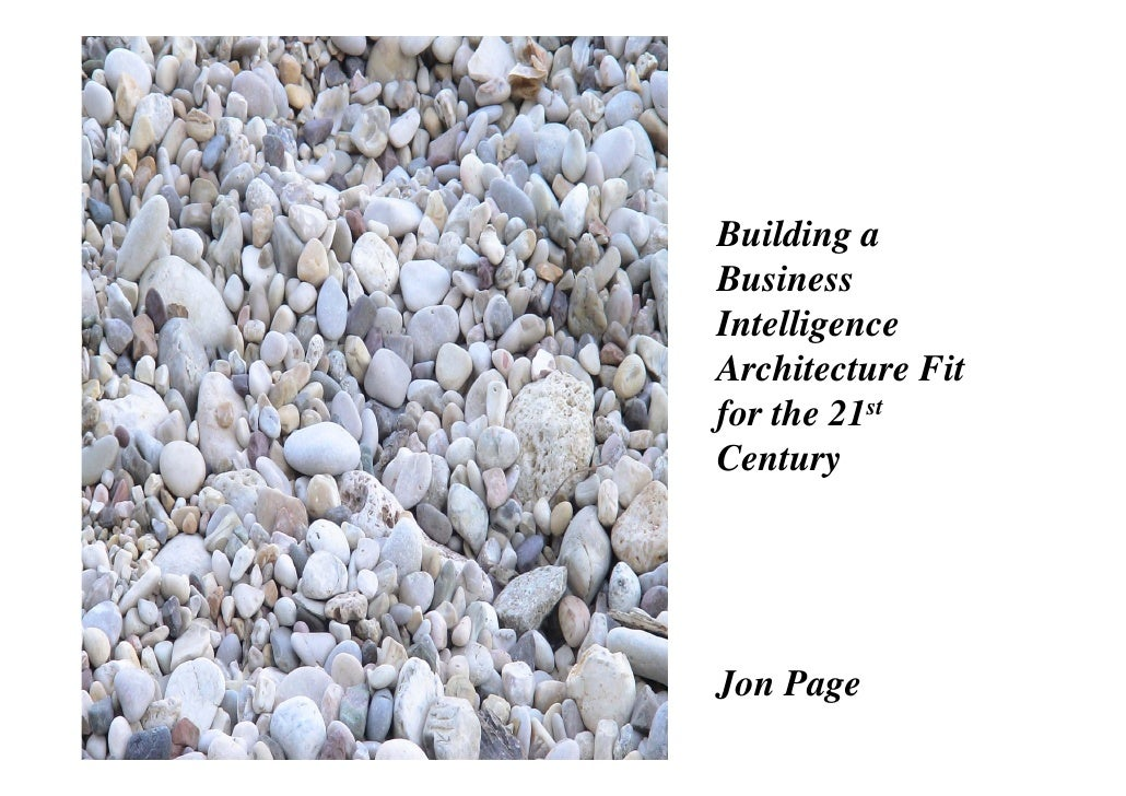 Building a business intelligence architecture fit for the 21st century by Jon Page