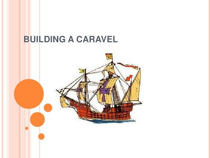 BUILDING A CARAVEL<br />