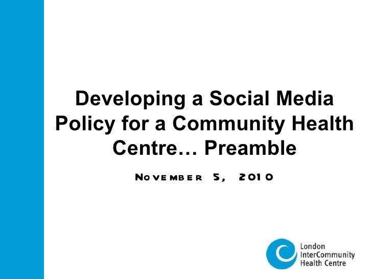 Building a CHC Social Media Policy/Guide - London InterCommunity Health Centre