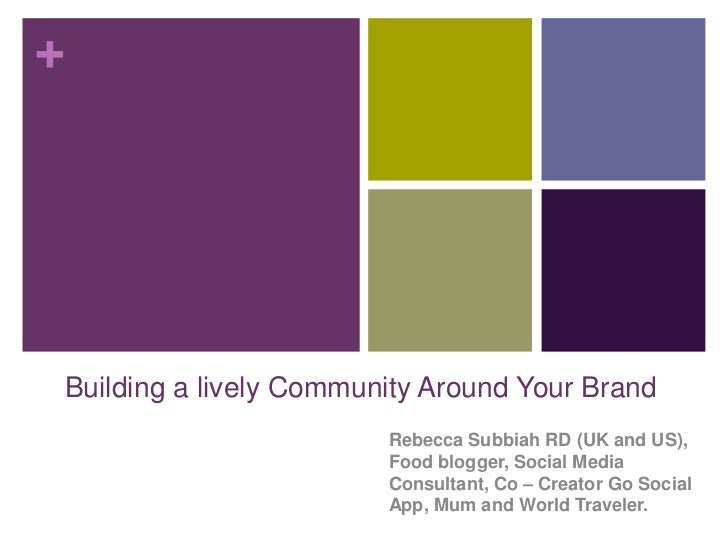 +Building a lively Community Around Your Brand                        Rebecca Subbiah RD (UK and US),                     ...