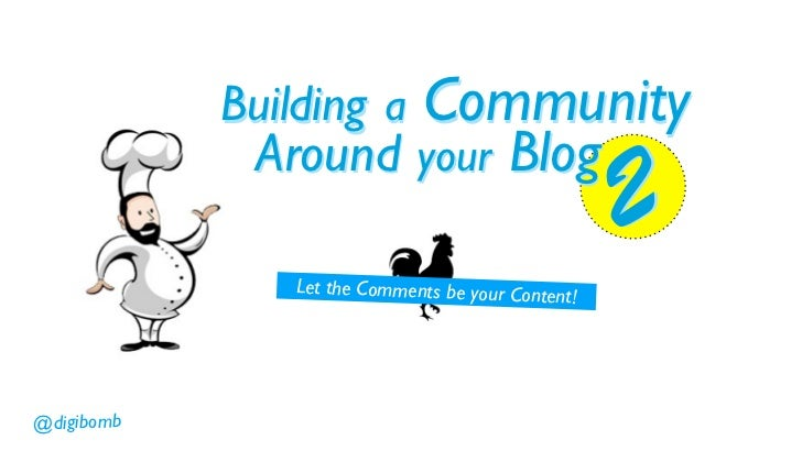 Building a Community Around your Blog 2 - Let the Comments be your Content!