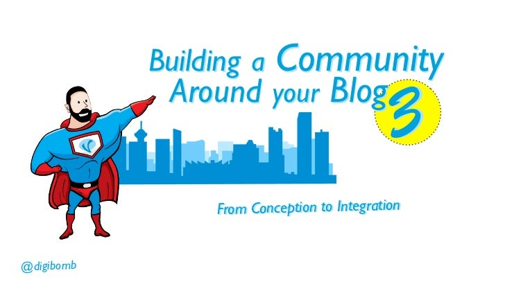 Building a    Community             Around your Blog                                              3                 From C...