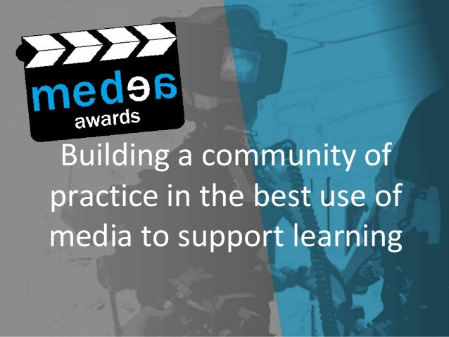 Building a community ofpractice in the best use ofmedia to support learning