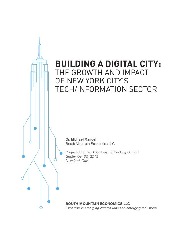 BUILDING A DIGITAL CITY: THE GROWTH AND IMPACT OF NEW YORK CITY'S TECH/INFORMATION SECTOR  Dr. Michael Mandel South Mounta...