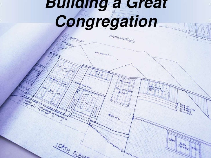 Building a Great Congregation Involves Purpose