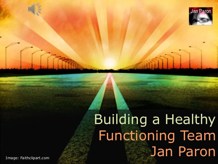 Jan Paron                          Building a Healthy                          Functioning TeamImage: Faithclipart.com    ...