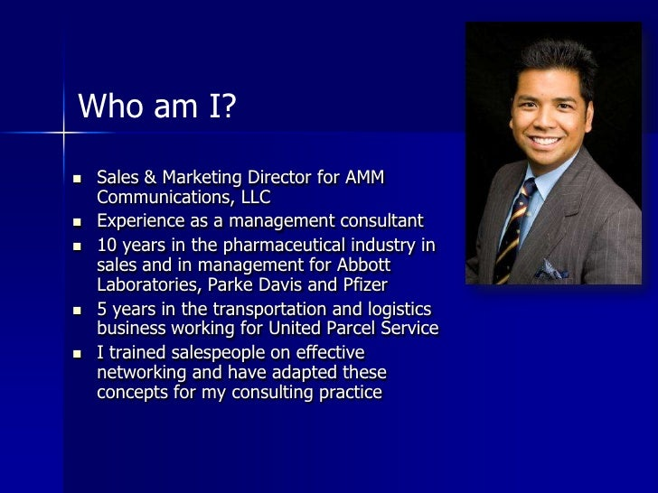 Who am I?<br />Sales & Marketing Director for AMM Communications, LLC<br />Experience as a management consultant<br />10 y...