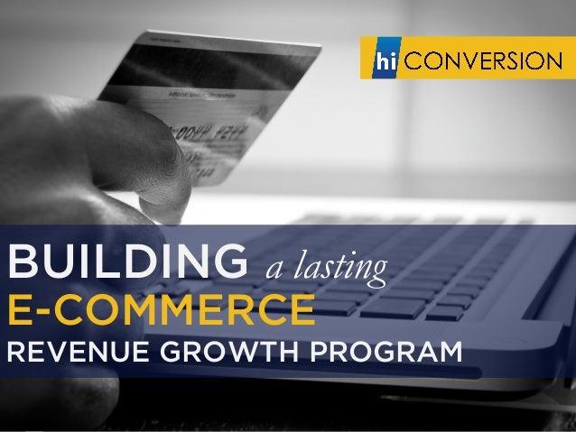 BUILDING a lastingE-COMMERCEREVENUE GROWTH PROGRAM