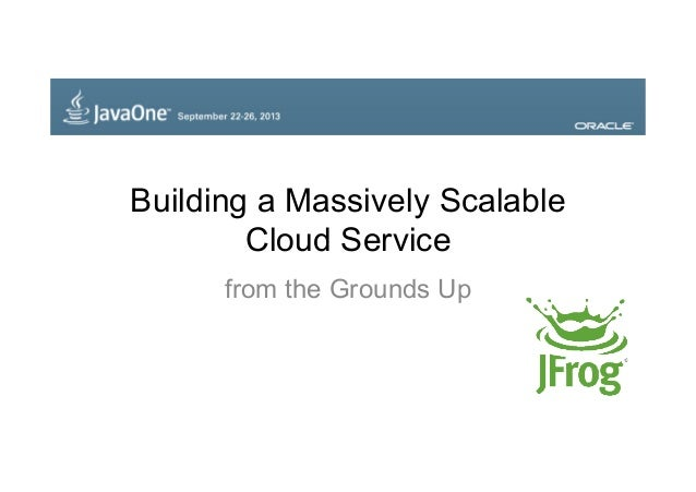 Building a Massively Scalable Cloud Service from the Grounds Up