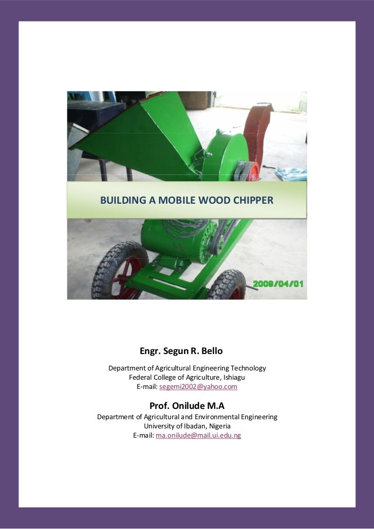 BUILDING A MOBILE WOOD CHIPPER             Engr. Segun R. Bello   Department of Agricultural Engineering Technology       ...