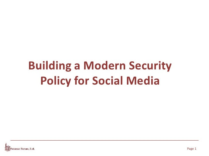 Building A  Modern  Security  Policy For  Social  Media and Government