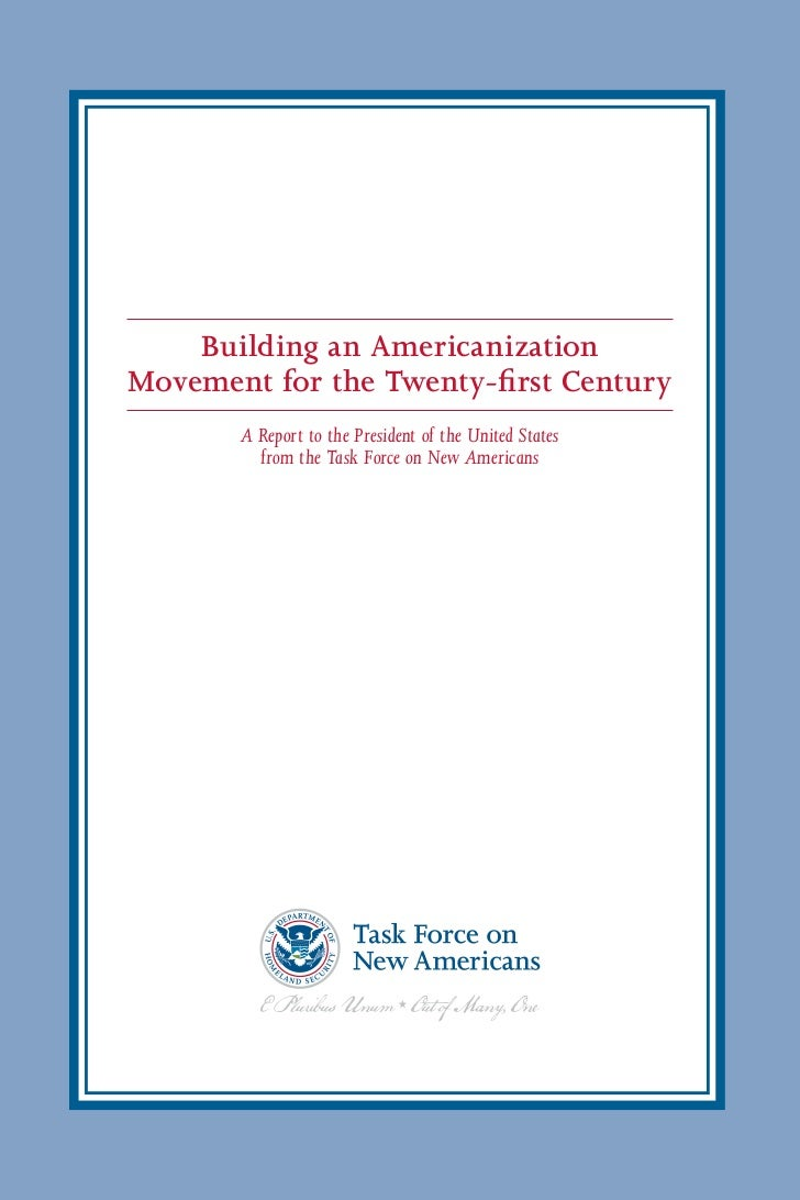 Building an AmericanizationMovement for the Twenty-first Century       A Report to the President of the United States     ...