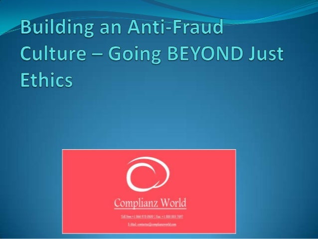 Building an anti fraud culture – going beyond just ethics