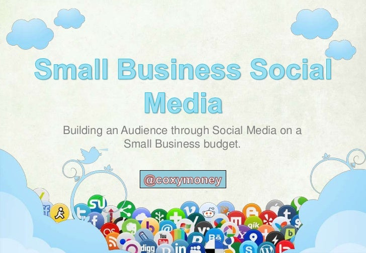 Building an Audience through Social Media on a            Small Business budget.       www.theryancox.com | @coxymoney | 3...