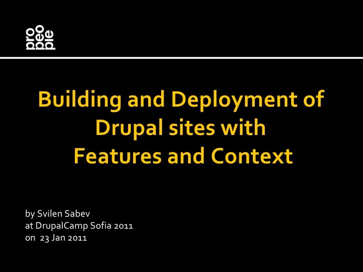 Building and Deployment of Drupal sites with Features and Context