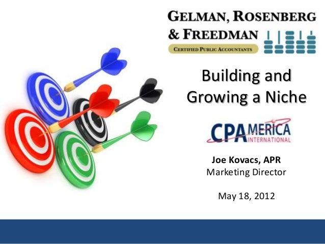 Building andGrowing a Niche   Joe Kovacs, APR  Marketing Director    May 18, 2012