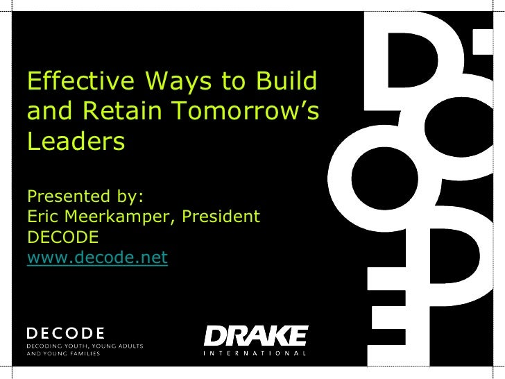 Building and retaining tomorrow's leaders