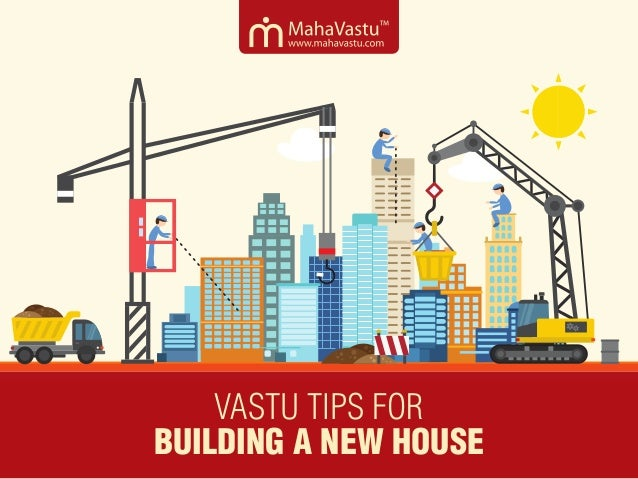 10 Vastu Tips For Building A New House