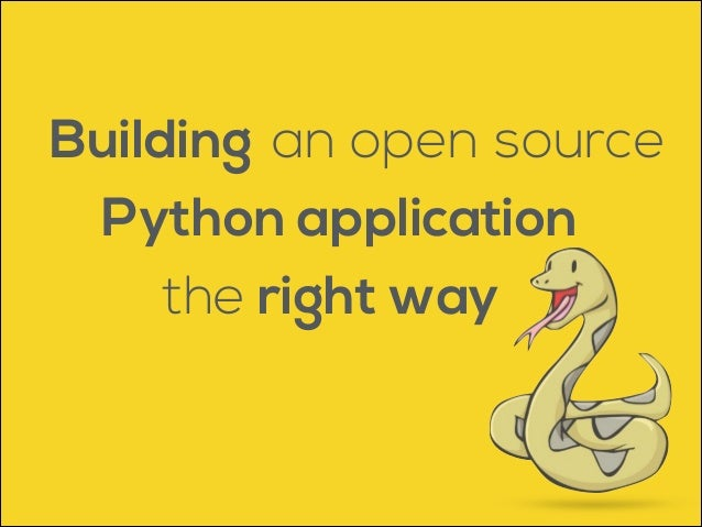 Building an open source Python application the right way