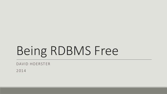 Freeing Yourself from an RDBMS Architecture