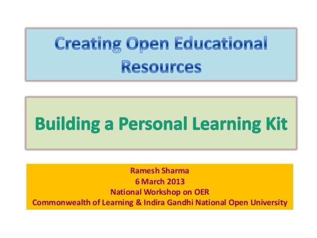 Ramesh Sharma                         6 March 2013                  National Workshop on OERCommonwealth of Learning & Ind...