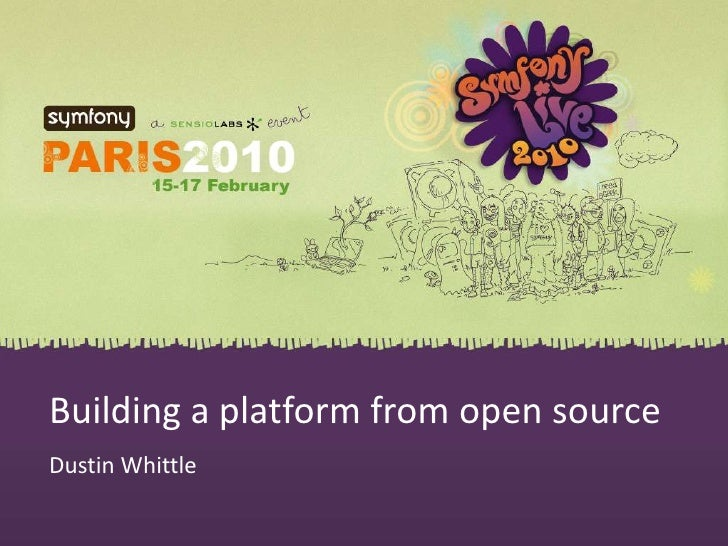 Building a platform from open source<br />Dustin Whittle<br />