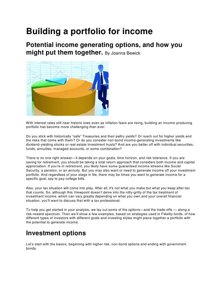 Building a portfolio for income<br />Potential income generating options, and how you might put them together. By Joanna B...