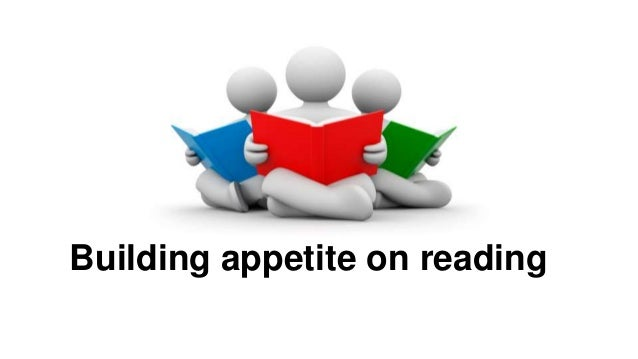 Building appetite on reading