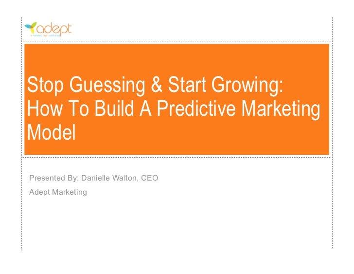 Building a predictable marketing model 02.21.12