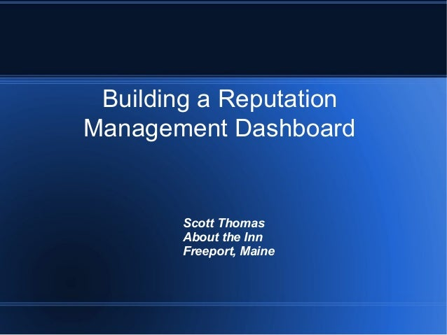 Building a Reputation Management Dashboard Scott Thomas About the Inn Freeport, Maine