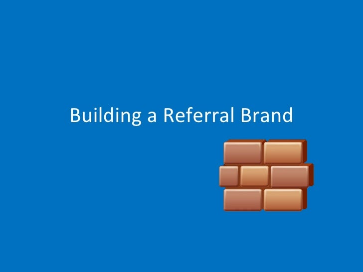 Building a Referral Brand