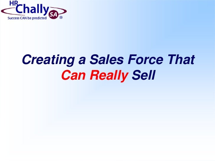 Creating a Sales Force That Can Really Sell<br />