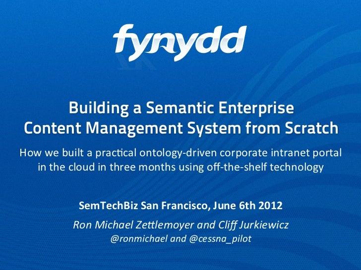 Building a Semantic Enterprise Content Management System from ScratchHow we built a prac/cal ontology-‐driven ...