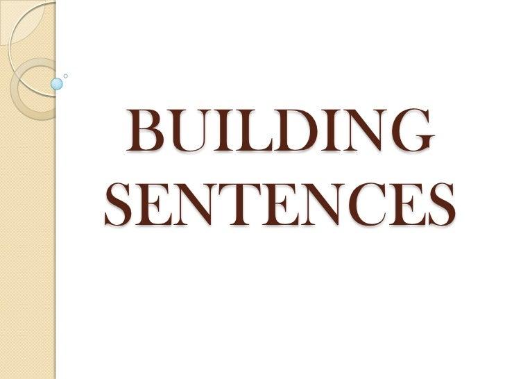 Building a sentence